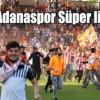 Ve Adanaspor Süper ligde