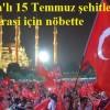 Adana'lı 15 Temmuz şehitleri ve demokrasi için nöbette