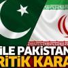 İran ile Pakistan'dan kritik karar