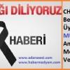 CHP Yüreğir Belediye Meclis Üyesi A. Mustafa TÜMER'in Amcasının oğlu vefat etmiştir.