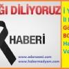 İYİ Parti Adana İl Başkanı Göktürk BOYVADAOĞLU'nun Halası vefat etmiştir.