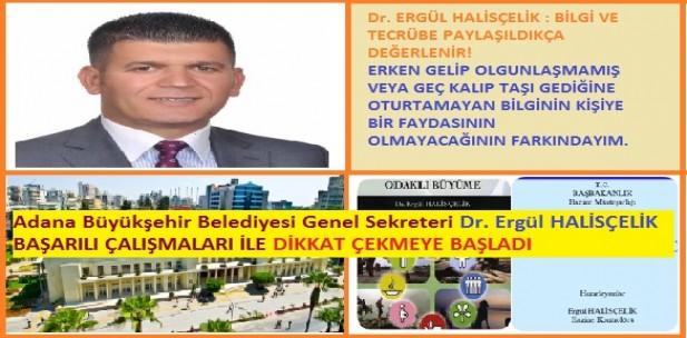 Adana Büyükşehir Belediyesi Genel Sekreterİ Dr. Ergül HALİSÇELİK BAŞARILI ÇALIŞMALARI İLE DİKKAT ÇEKMEYE BAŞLADI