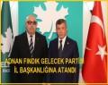 Adnan Fındık Gelecek Partisi İl Başkanlığına atandı.