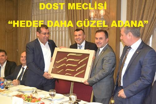 Dost Meclisi Hedef Daha G�zel Adana